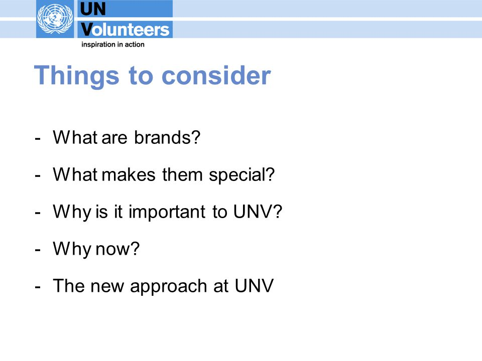 Things to consider -What are brands. -What makes them special.