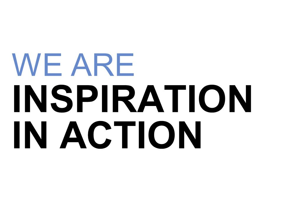 WE ARE INSPIRATION IN ACTION