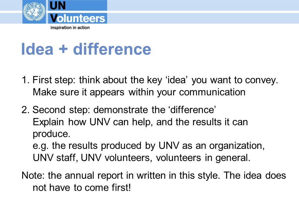 Idea + difference 1. First step: think about the key idea you want to convey.