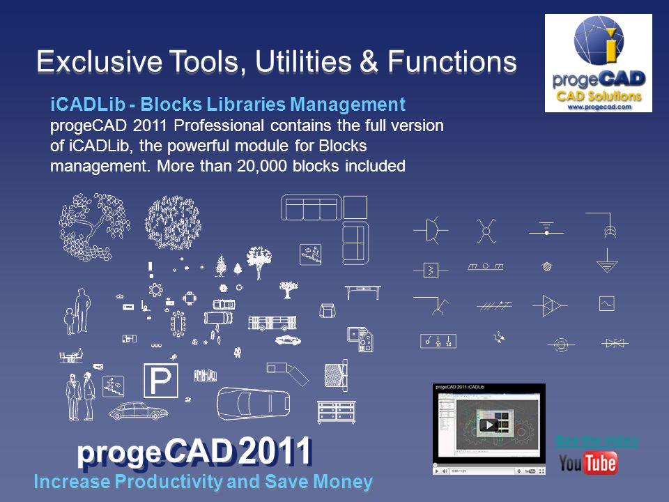 iCADLib - Blocks Libraries Management progeCAD 2011 Professional contains the full version of iCADLib, the powerful module for Blocks management.