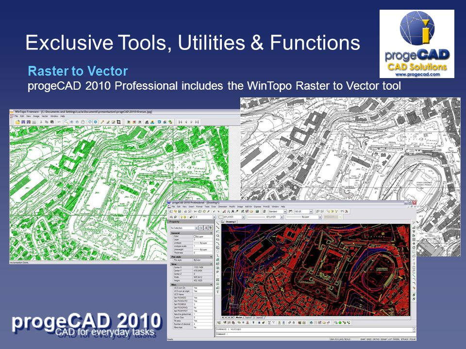 Raster to Vector progeCAD 2010 Professional includes the WinTopo Raster to Vector tool Exclusive Tools, Utilities & Functions