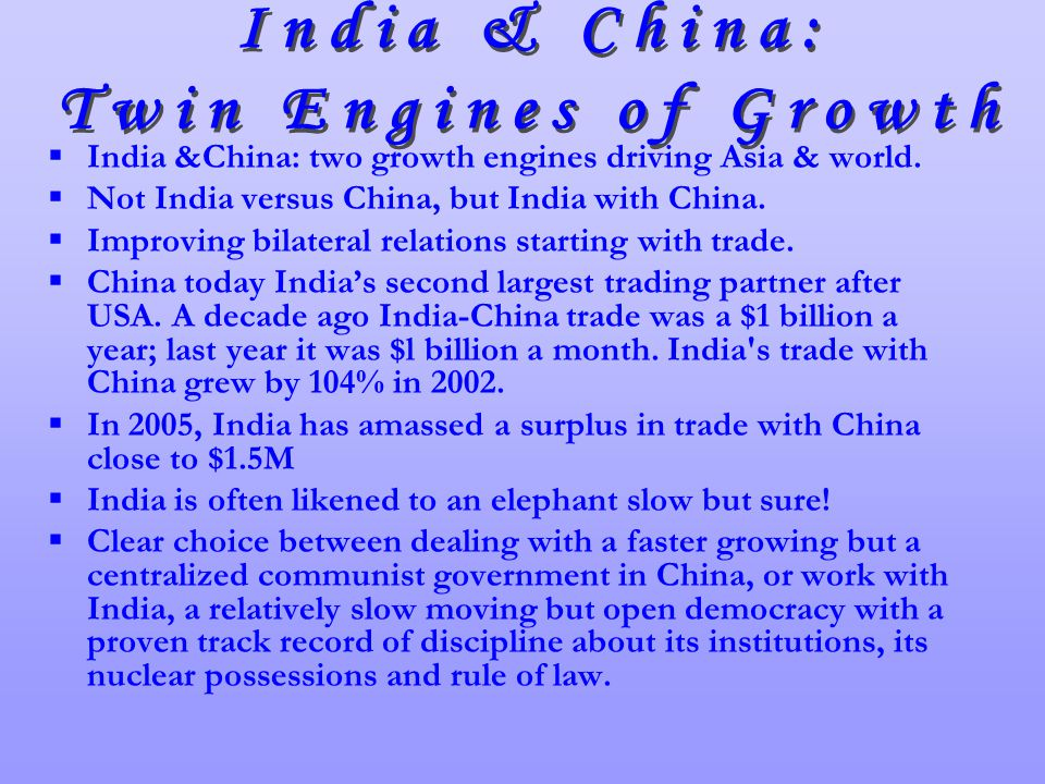 India &China: two growth engines driving Asia & world.