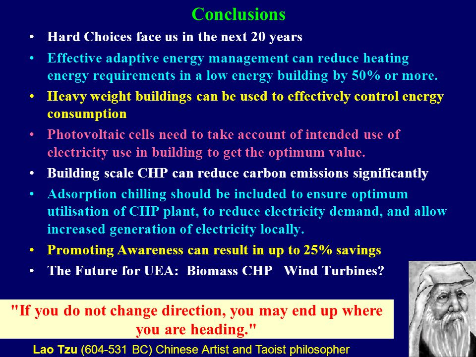 37 Conclusions Hard Choices face us in the next 20 years Effective adaptive energy management can reduce heating energy requirements in a low energy building by 50% or more.