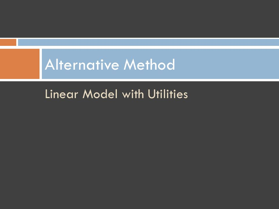 Linear Model with Utilities Alternative Method