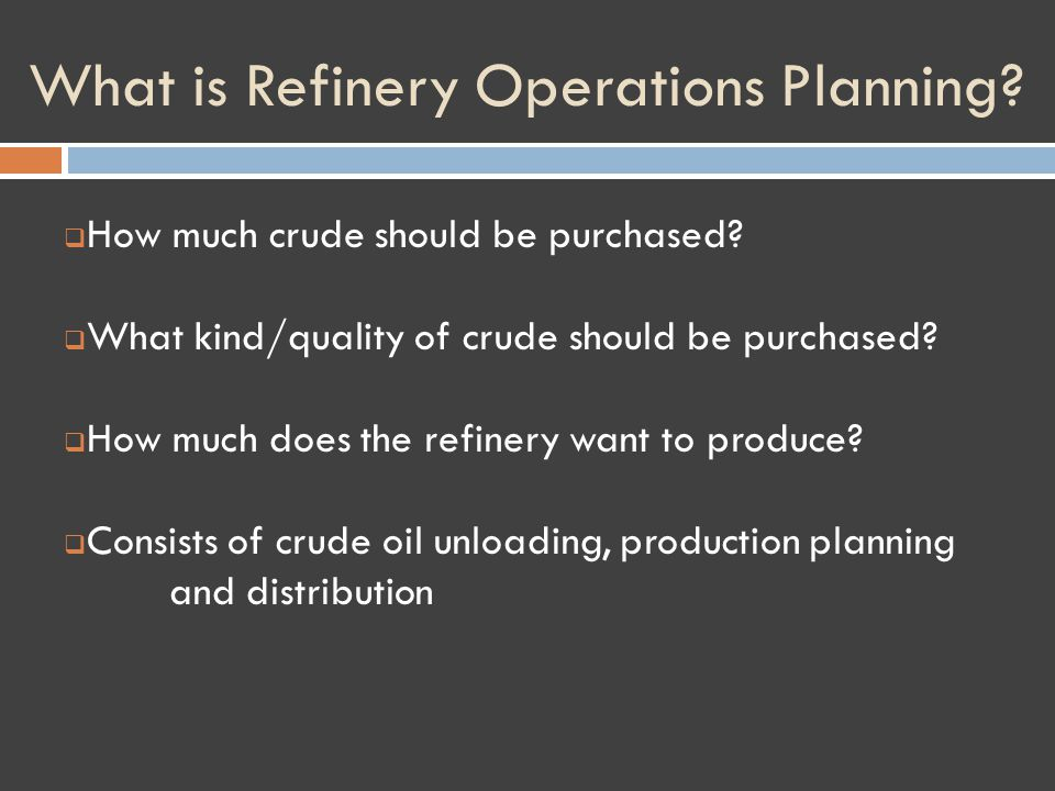 What is Refinery Operations Planning. How much crude should be purchased.