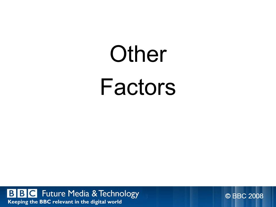 Other Factors © BBC 2008