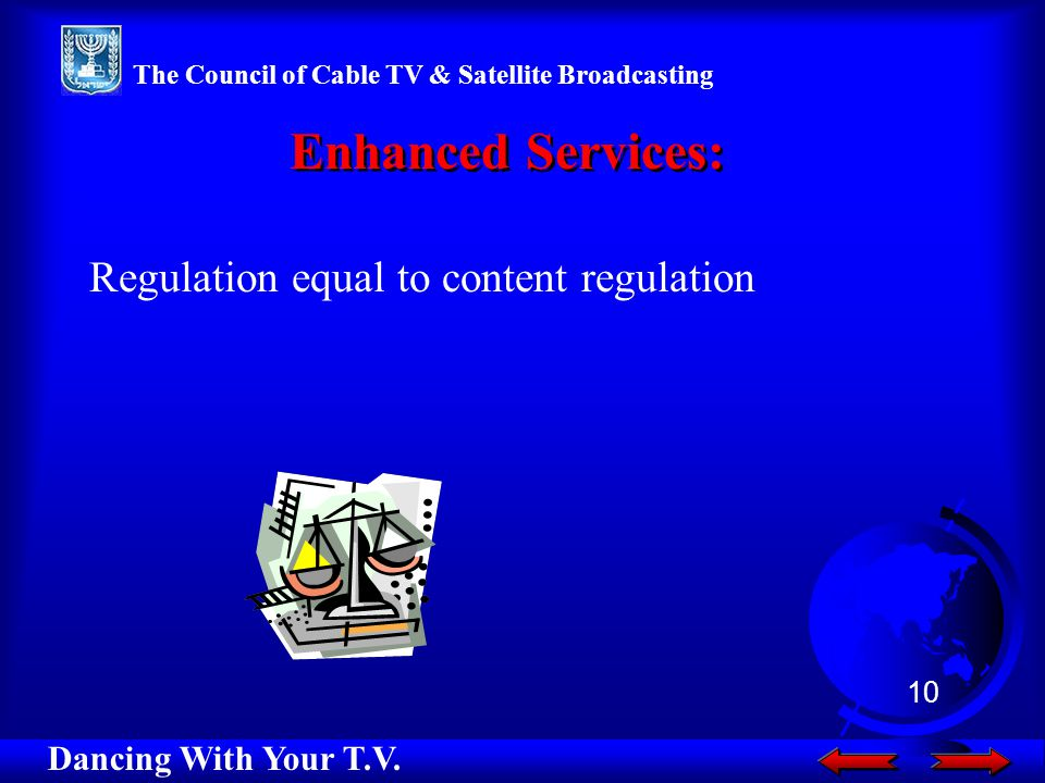 Regulation equal to content regulation Enhanced Services: Dancing With Your T.V.