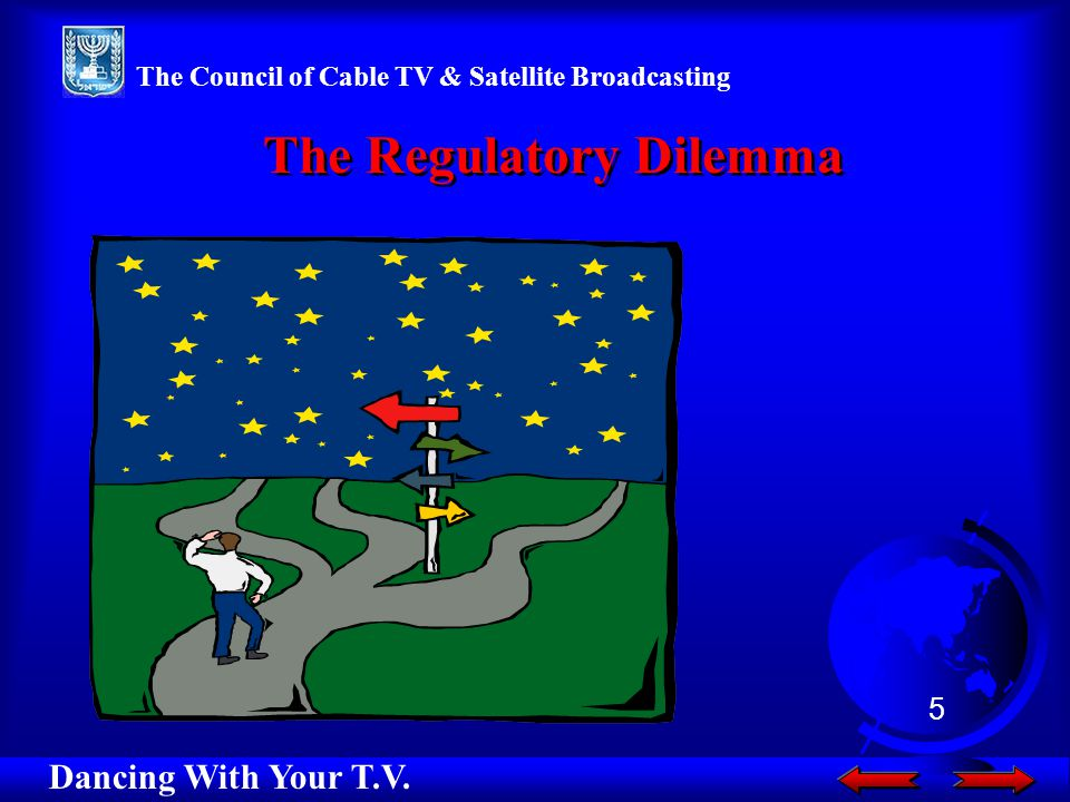 The Regulatory Dilemma The Regulatory Dilemma Dancing With Your T.V.