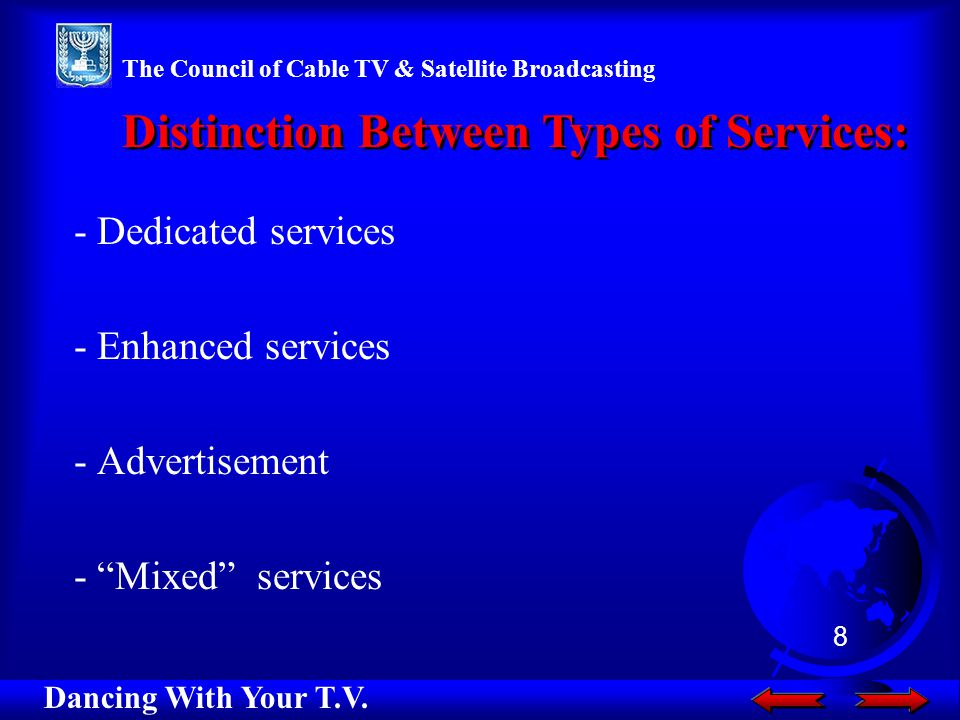 - Dedicated services - Enhanced services - Advertisement - Mixed services Distinction Between Types of Services: Dancing With Your T.V.