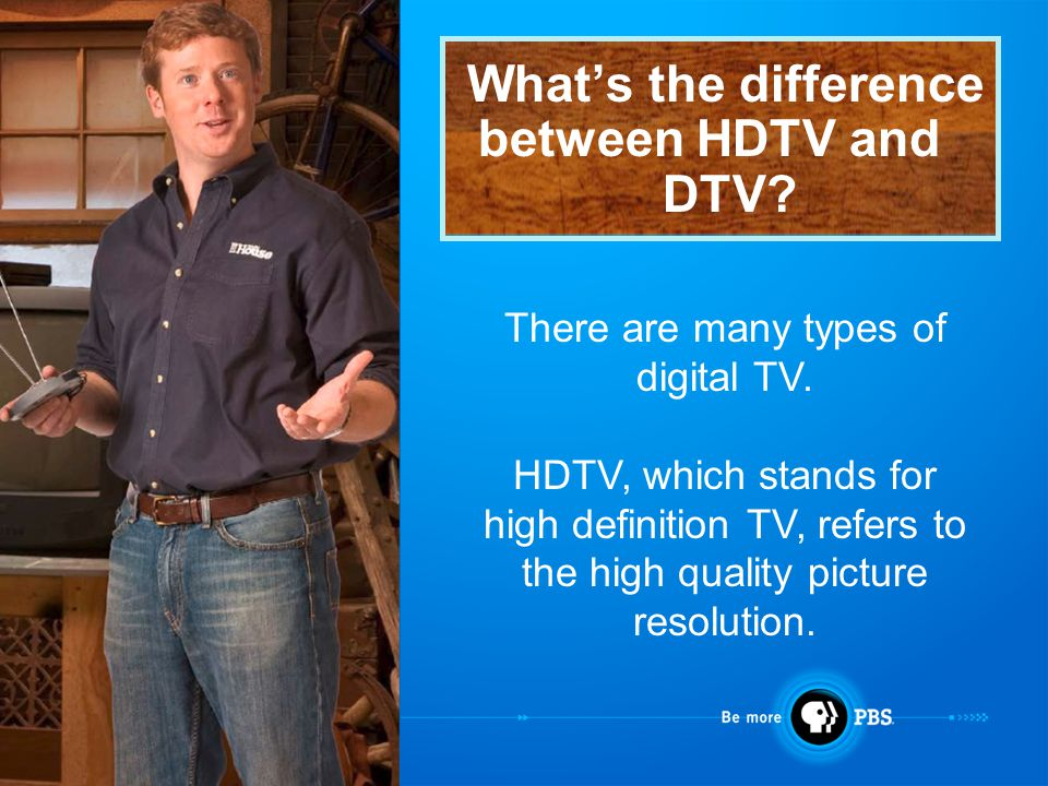 Whats the difference between HDTV and DTV. There are many types of digital TV.