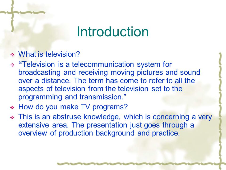 Introduction What is television.