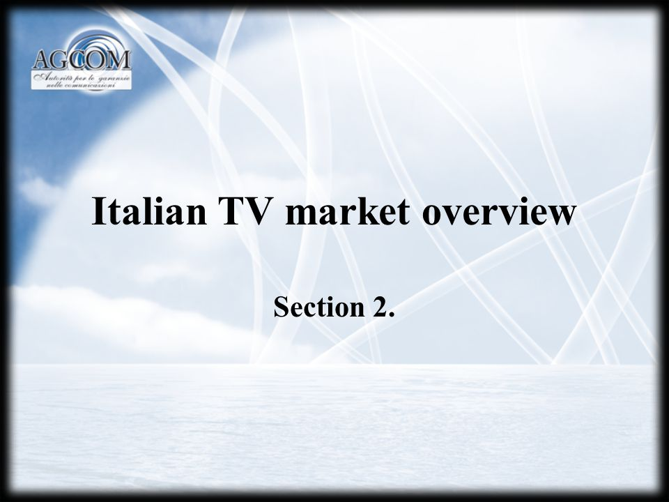 Italian TV market overview Section 2.