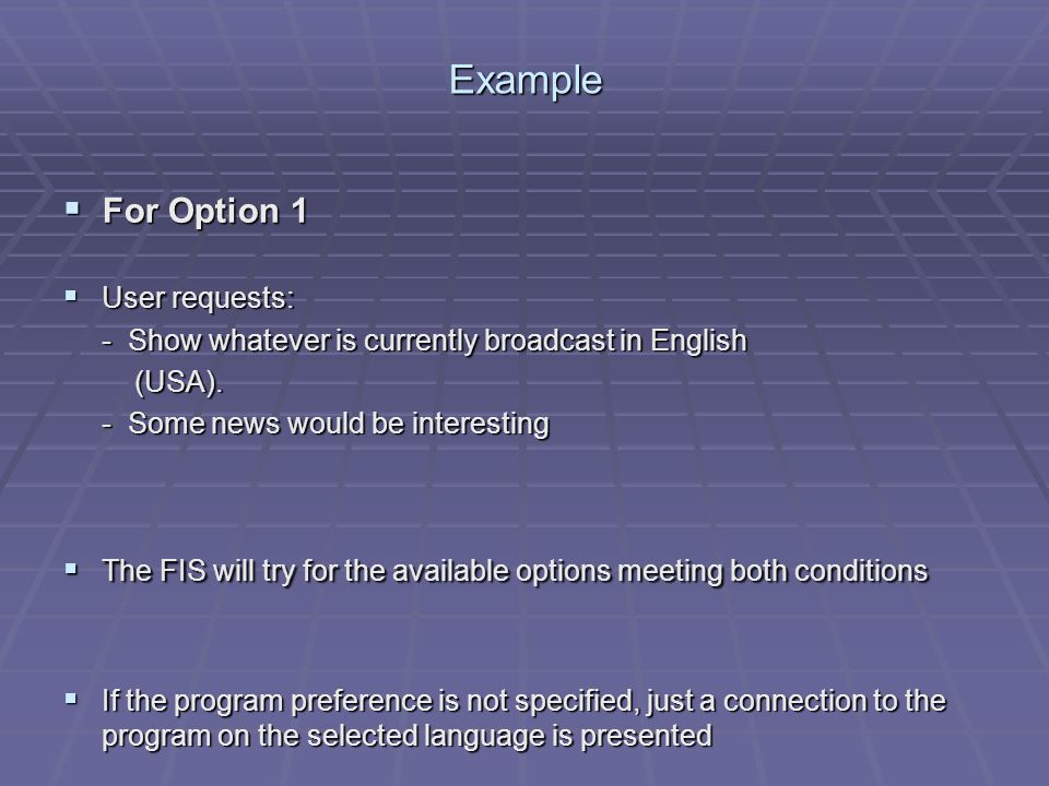 Example For Option 1 For Option 1 User requests: User requests: - Show whatever is currently broadcast in English (USA).
