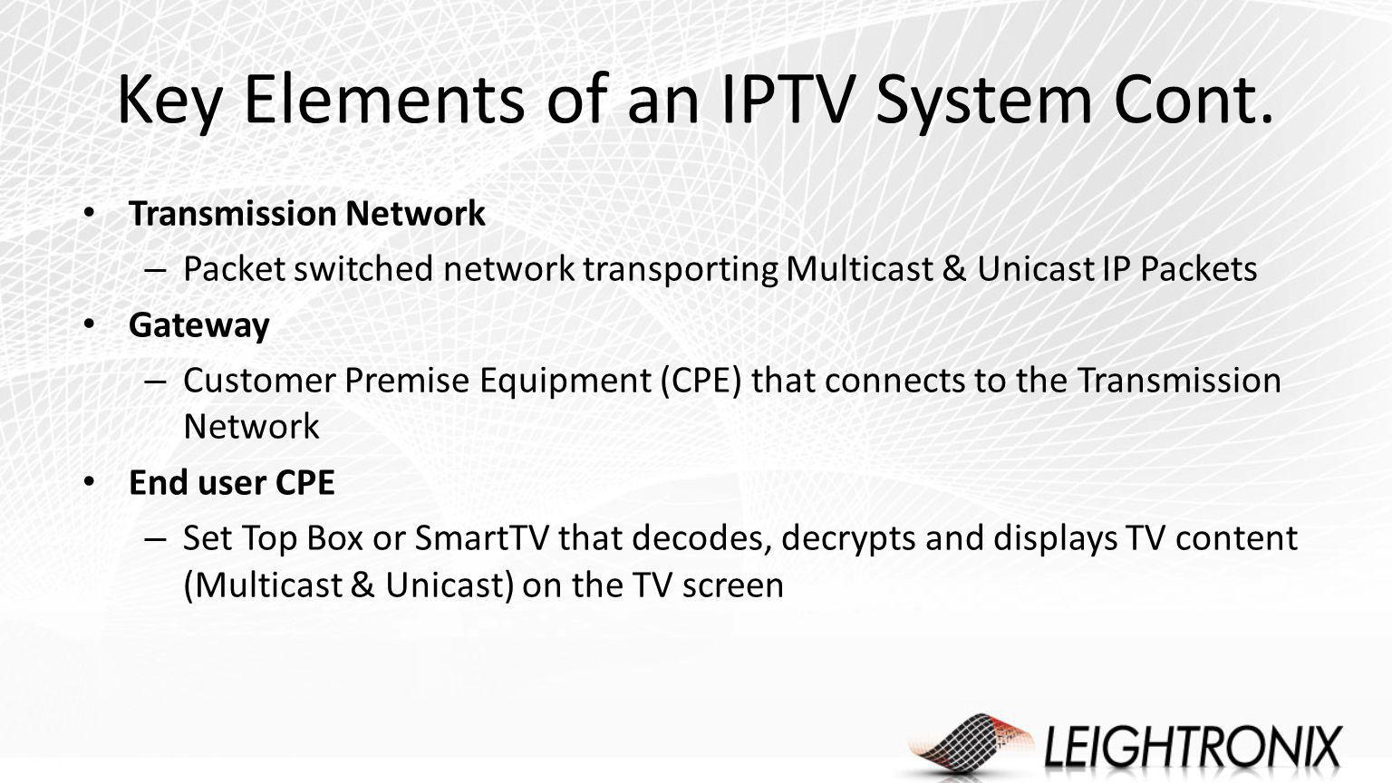 Key Elements of an IPTV System Cont.