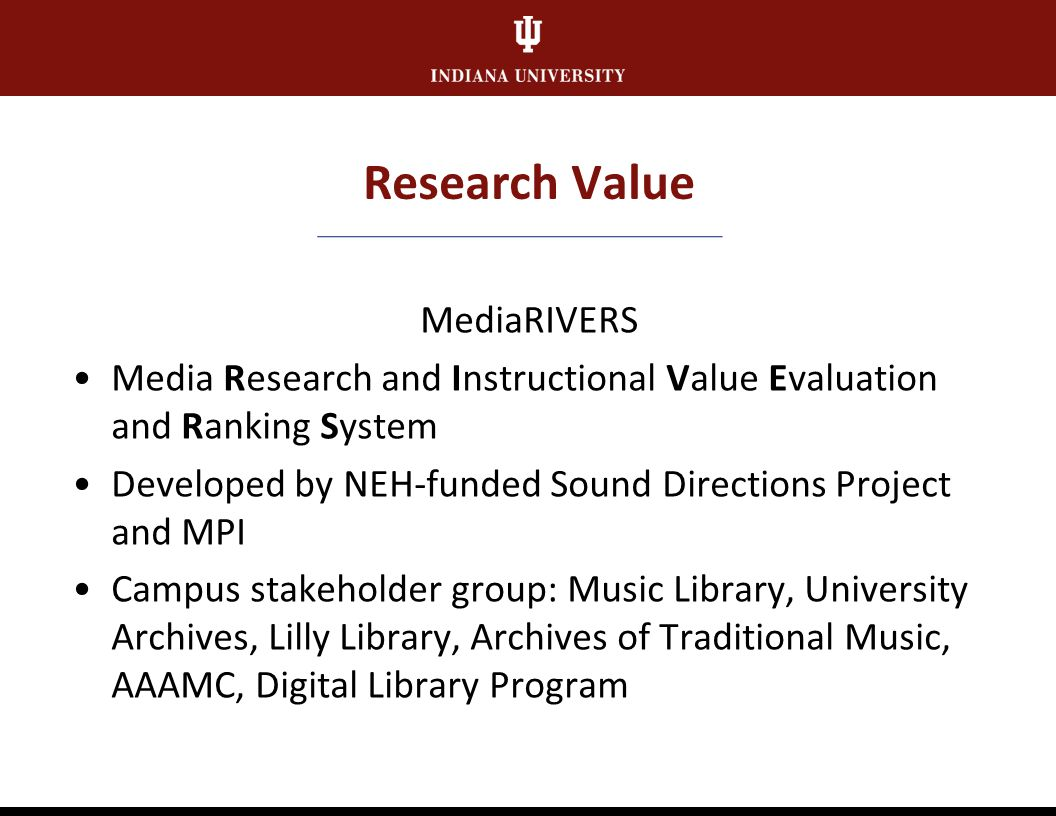 Research Value Value of media collections Research value Instructional value Experiential value Production value
