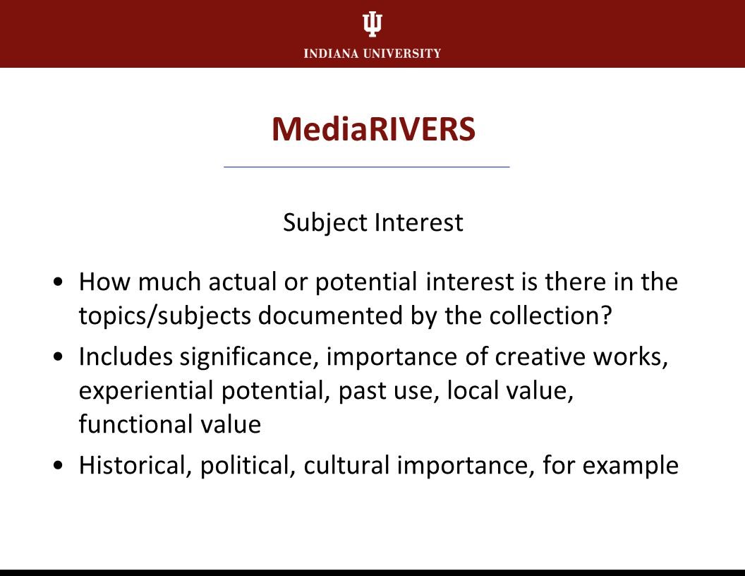 MediaRIVERS Research Value Rating Scale 1.5-2.4 = Collection has minor value 0-1.4 = Collection has no value or minimal value and is a very low priority