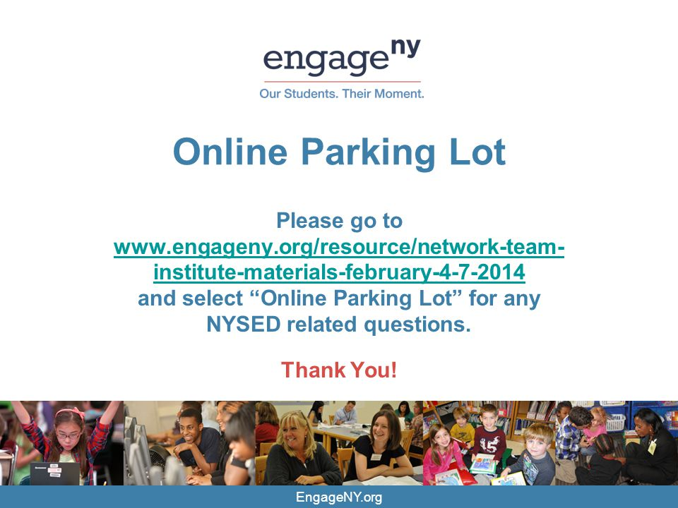 CONFIDENTIAL – DO NOT CIRCULATE EngageNY.org Online Parking Lot Please go to   institute-materials-february and select Online Parking Lot for any NYSED related questions.