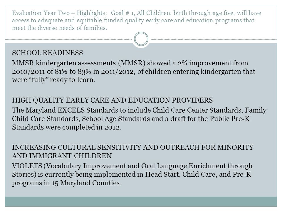 Evaluation Year Two – Highlights: Goal # 1, All Children, birth through age five, will have access to adequate and equitable funded quality early care and education programs that meet the diverse needs of families.