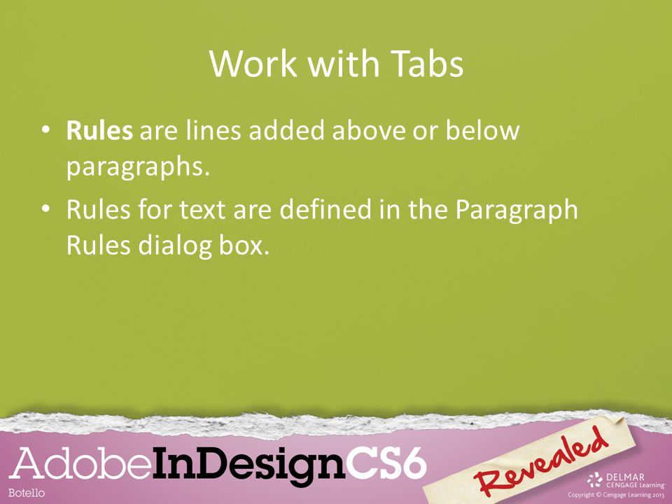 Work with Tabs Rules are lines added above or below paragraphs.
