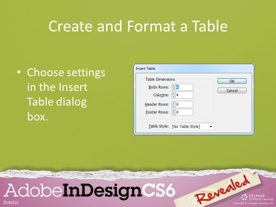 Create and Format a Table Choose settings in the Insert Table dialog box.
