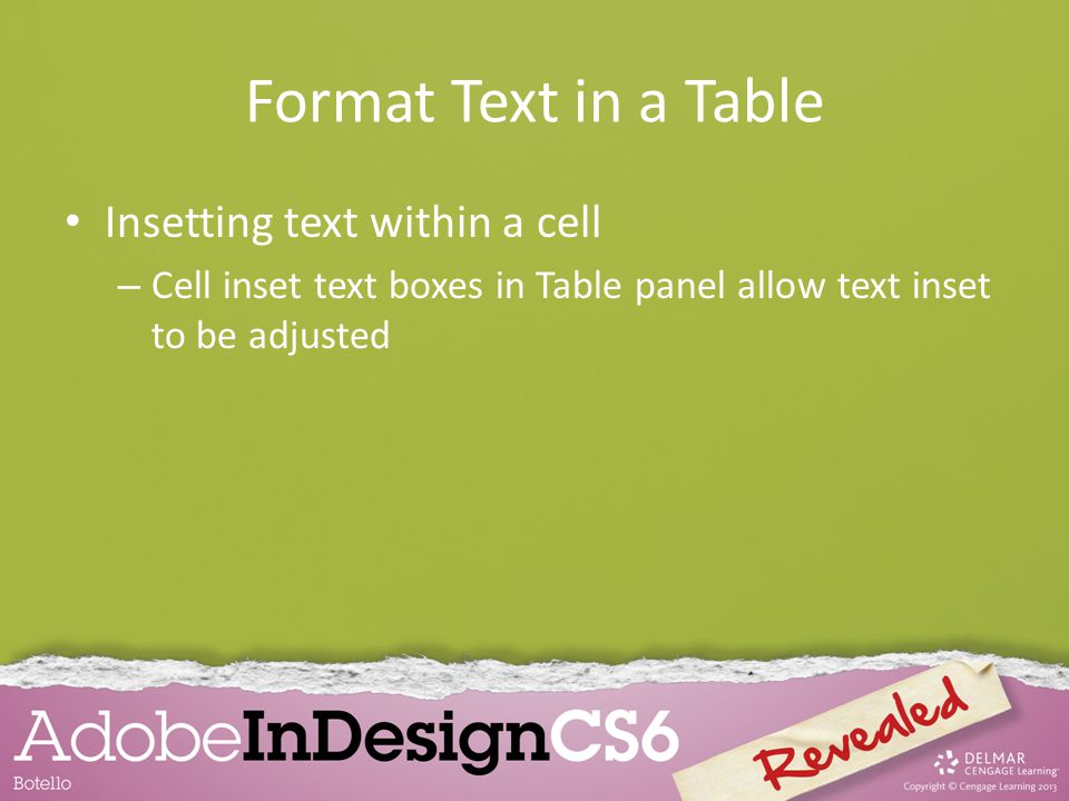 Format Text in a Table Insetting text within a cell – Cell inset text boxes in Table panel allow text inset to be adjusted
