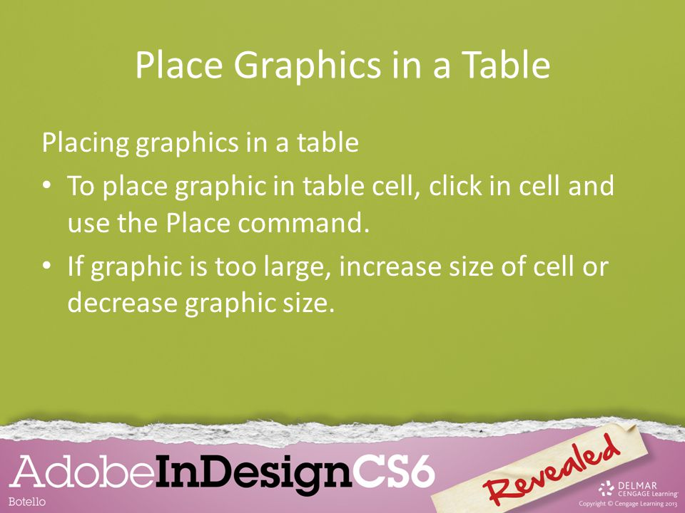 Place Graphics in a Table Placing graphics in a table To place graphic in table cell, click in cell and use the Place command.