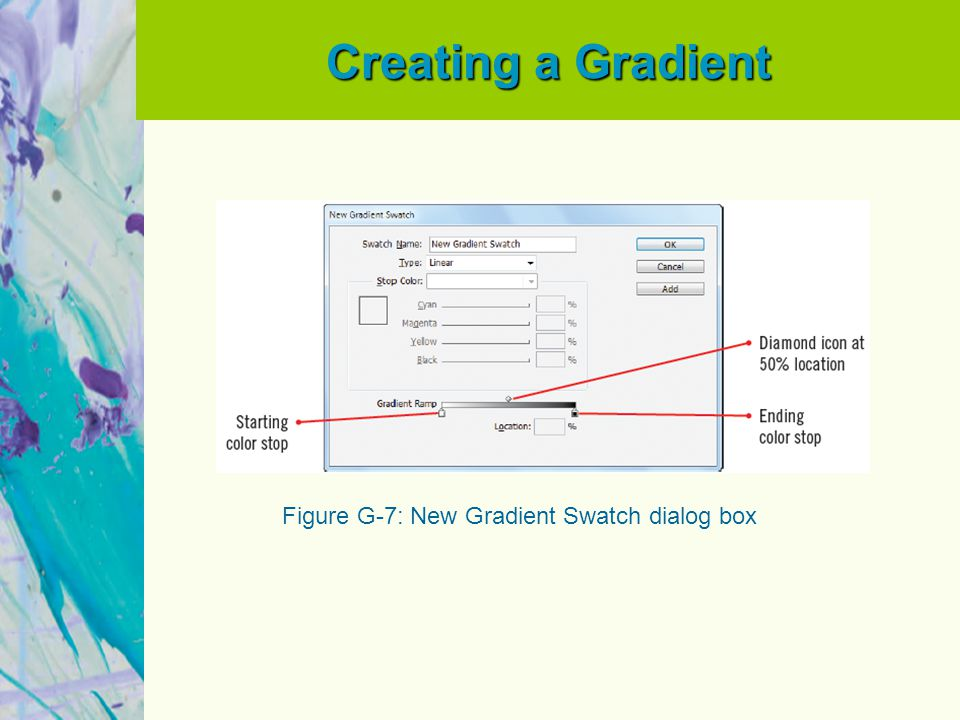 Creating a Gradient Figure G-7: New Gradient Swatch dialog box