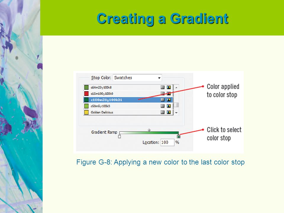 Creating a Gradient Figure G-8: Applying a new color to the last color stop