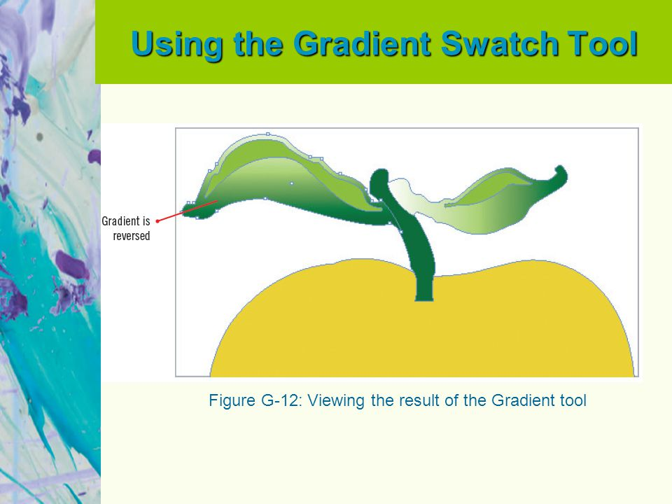 Using the Gradient Swatch Tool Figure G-12: Viewing the result of the Gradient tool