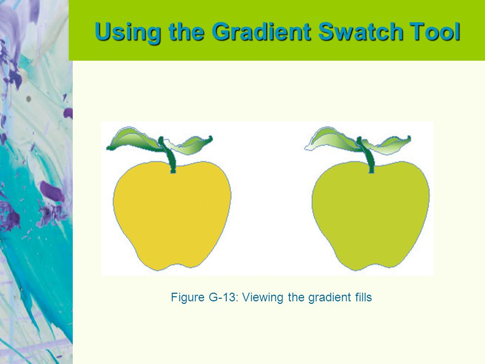 Using the Gradient Swatch Tool Figure G-13: Viewing the gradient fills