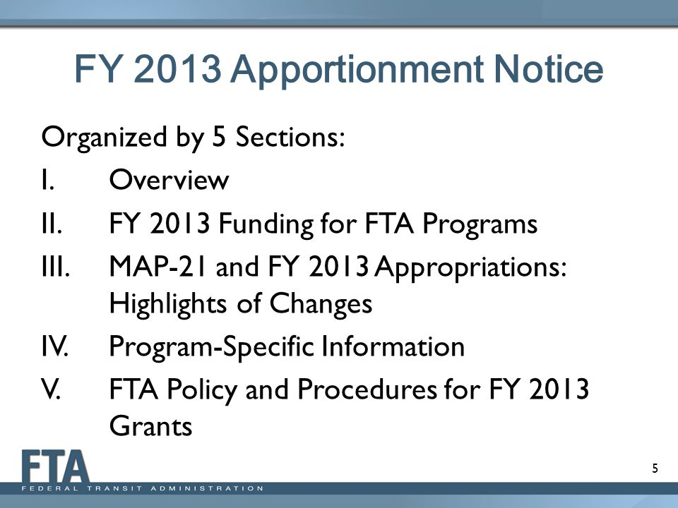5 FY 2013 Apportionment Notice Organized by 5 Sections: I.