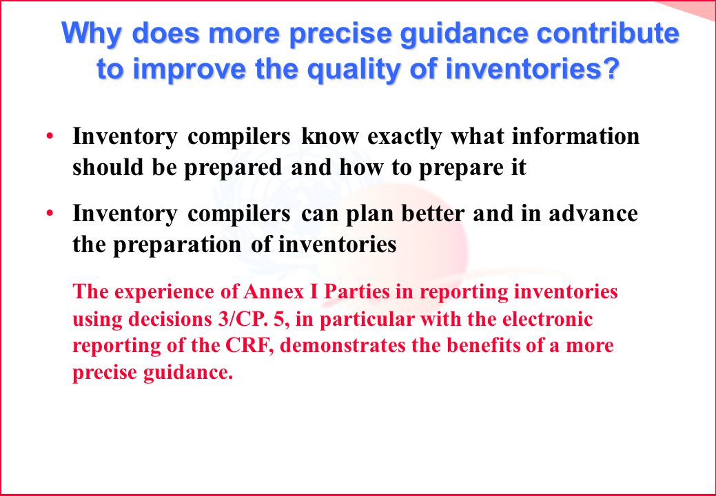 Why does more precise guidance contribute to improve the quality of inventories.