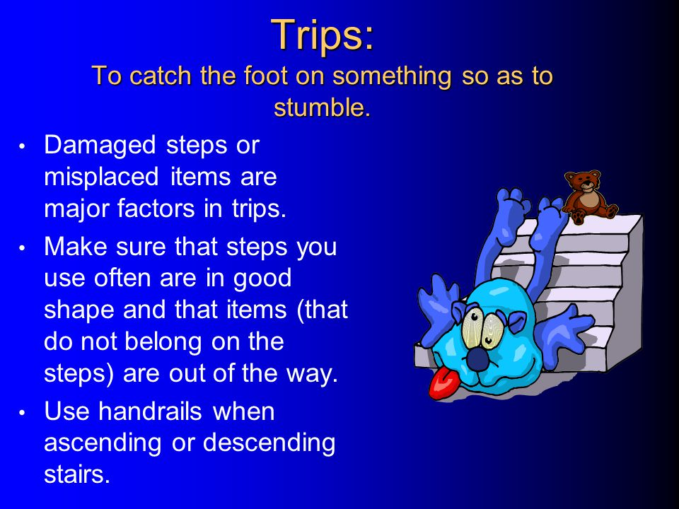 Slips: To slide along smoothly resulting in a sudden mishap.