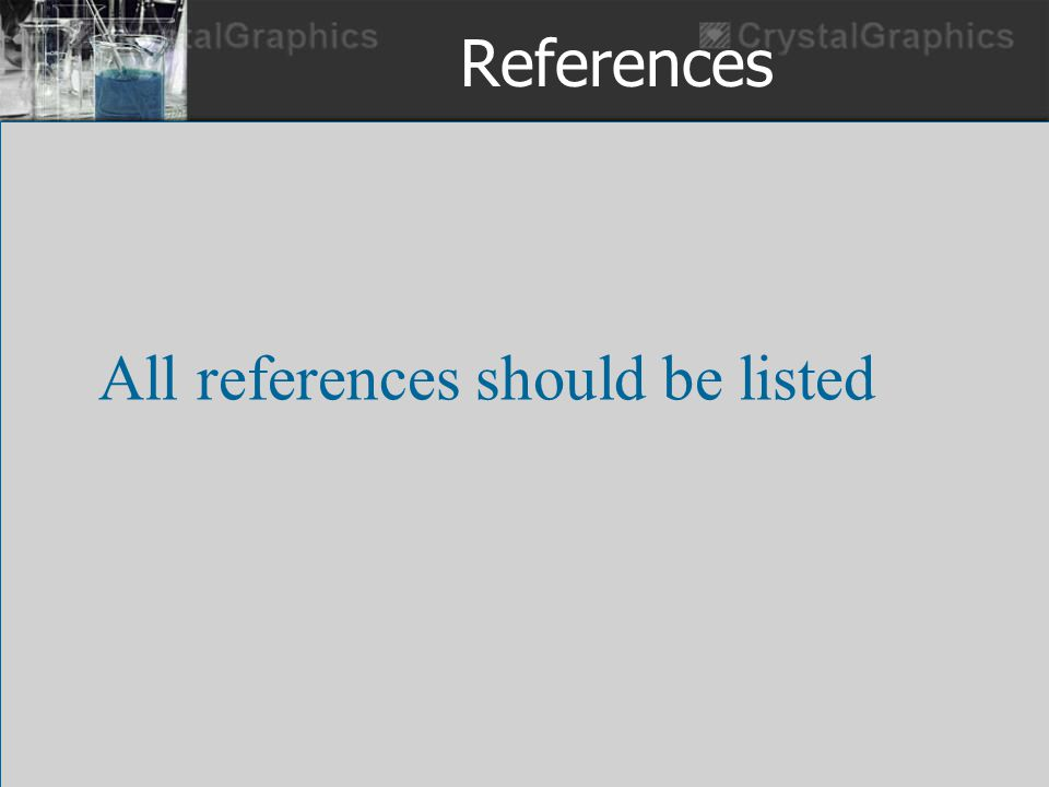 References All references should be listed