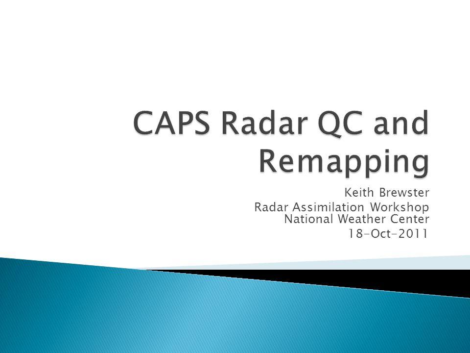 Keith Brewster Radar Assimilation Workshop National Weather