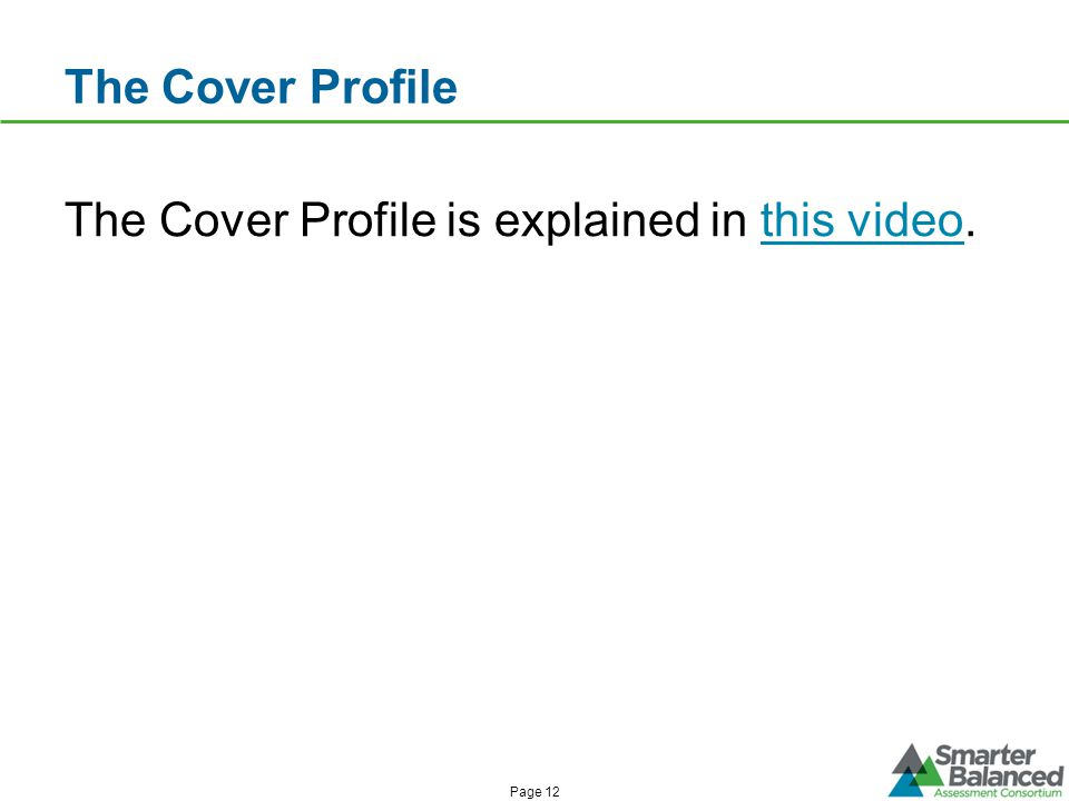 The Cover Profile Page 12 The Cover Profile is explained in this video.this video