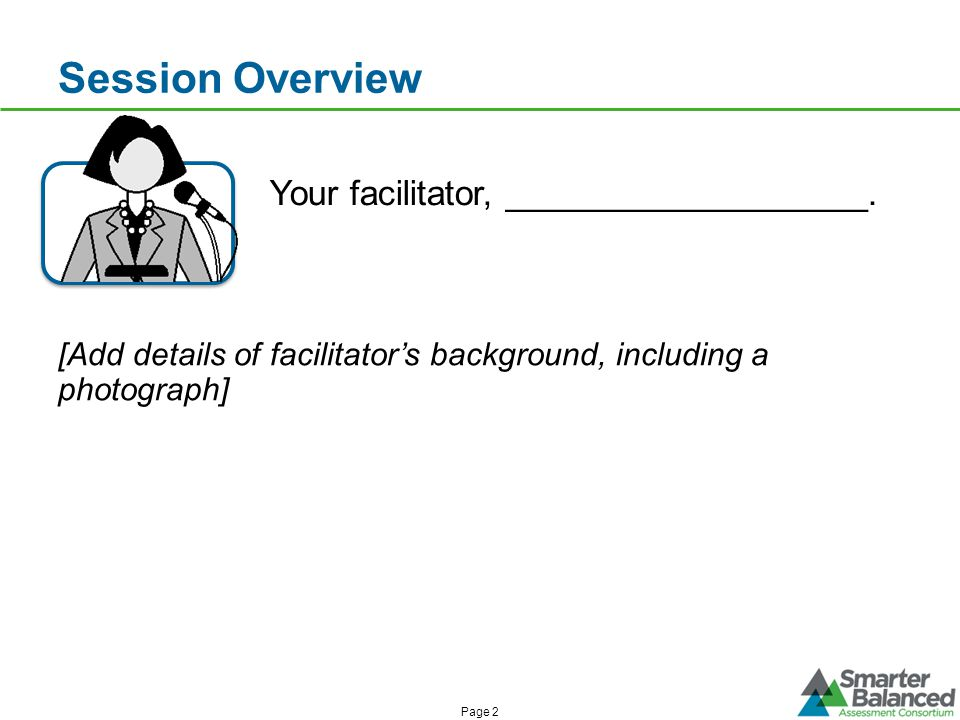 Session Overview Your facilitator, ___________________.