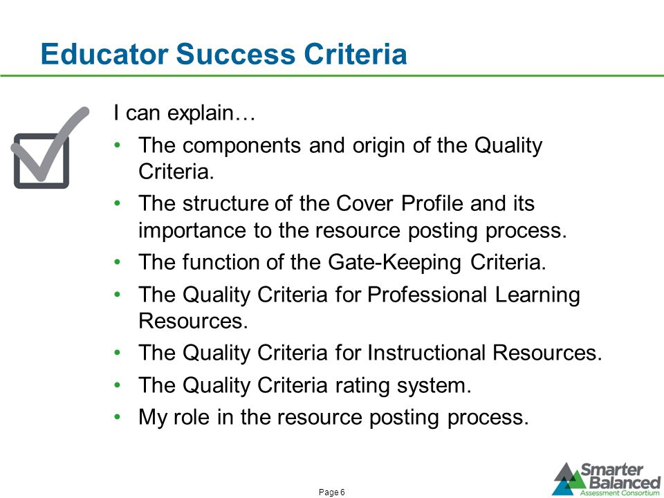 Educator Success Criteria I can explain… The components and origin of the Quality Criteria.