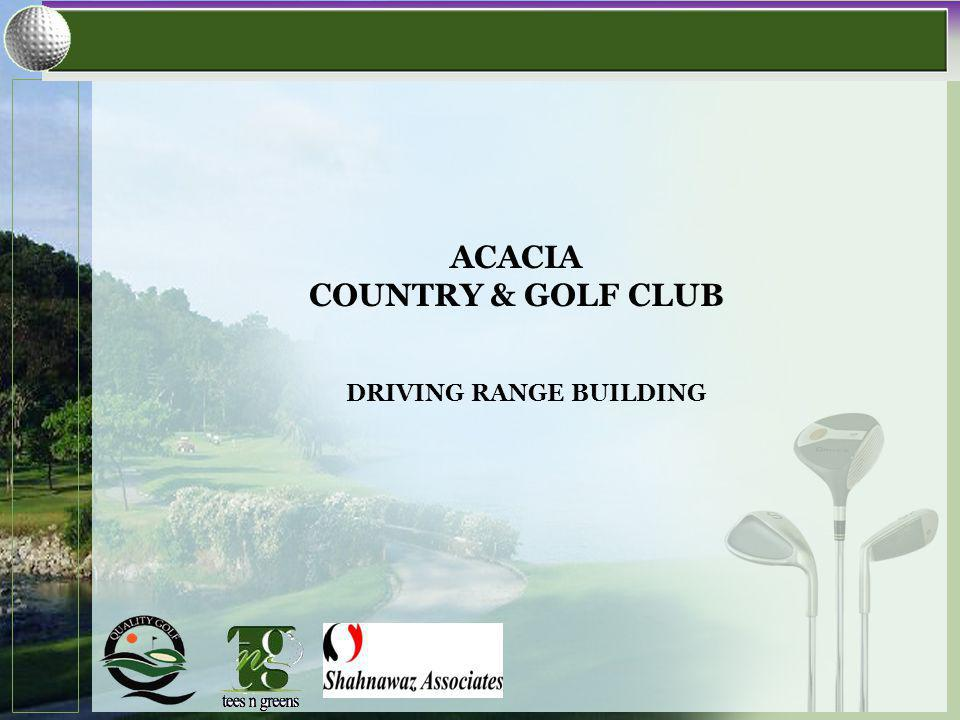 DRIVING RANGE BUILDING ACACIA COUNTRY & GOLF CLUB
