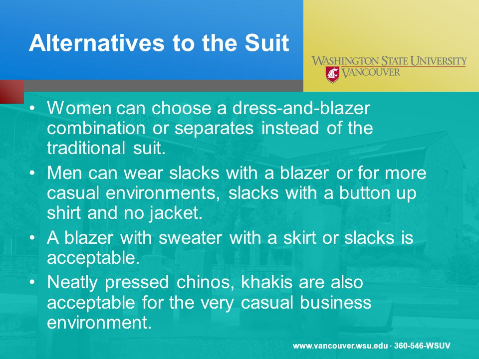 · WSUV Alternatives to the Suit Women can choose a dress-and-blazer combination or separates instead of the traditional suit.