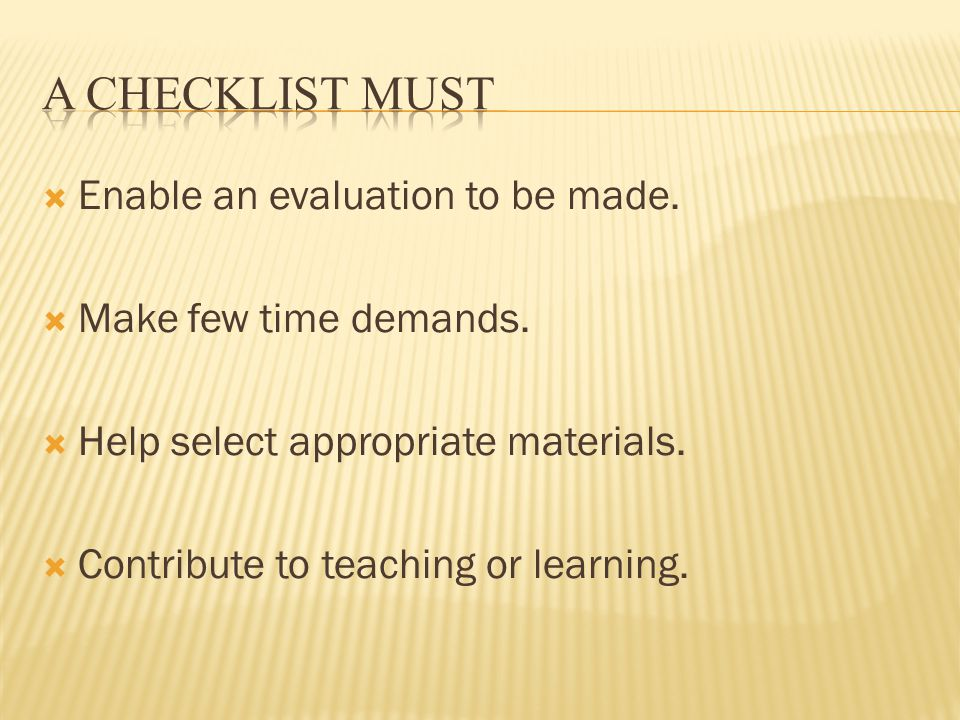 Enable an evaluation to be made. Make few time demands.