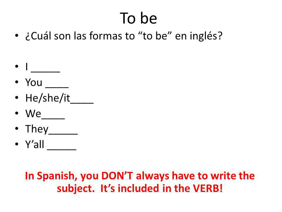 To be ¿Cuál son las formas to to be en inglés.