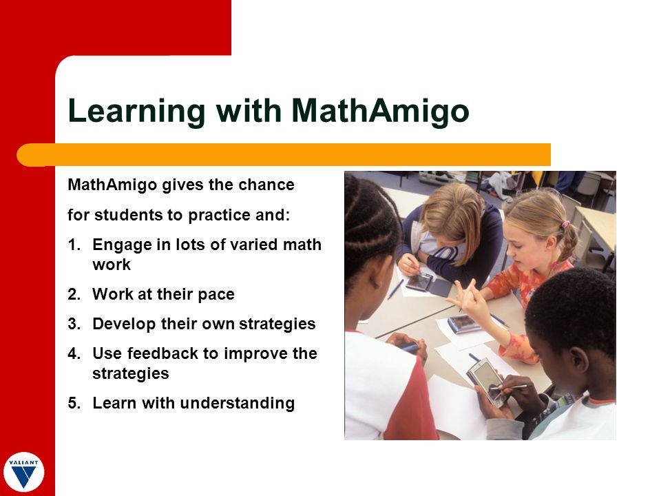 Learning with MathAmigo In all domains of learning, the development of expertise occurs only with major investment in time, and the amount of time it takes to learn is roughly proportional to the amount of material being learnt.