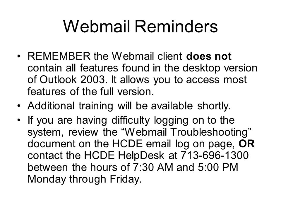 To Log Off…. ALWAYS log off from your HCDE Webmail when you have finished.