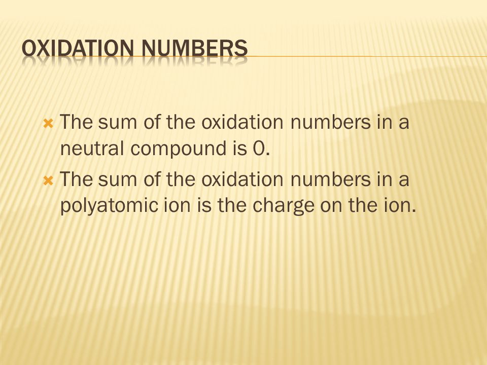 The sum of the oxidation numbers in a neutral compound is 0.