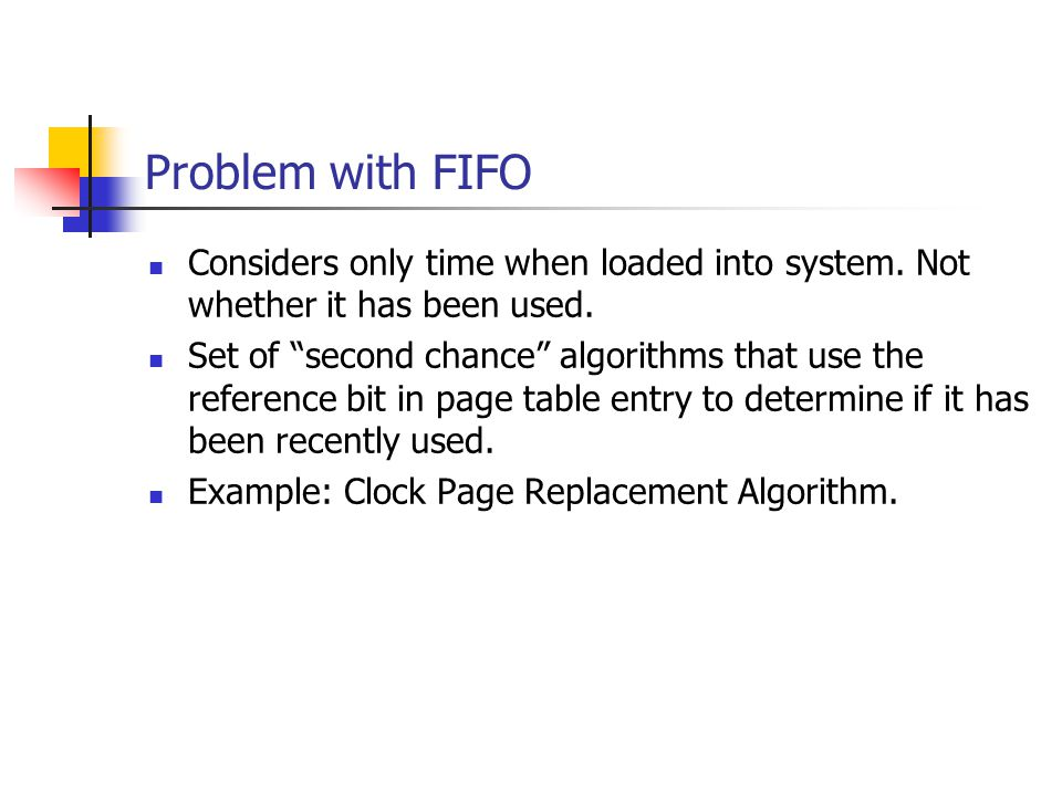 Problem with FIFO Considers only time when loaded into system.
