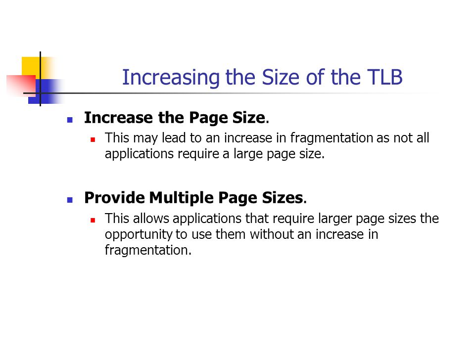 Increasing the Size of the TLB Increase the Page Size.