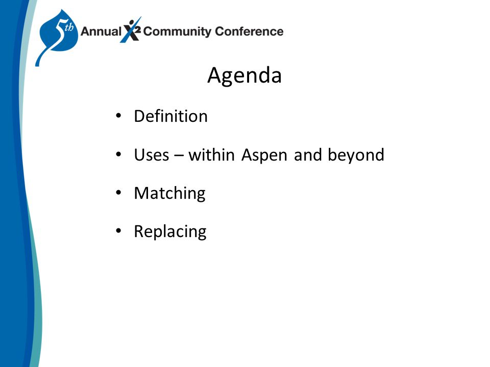 Agenda Definition Uses – within Aspen and beyond Matching Replacing