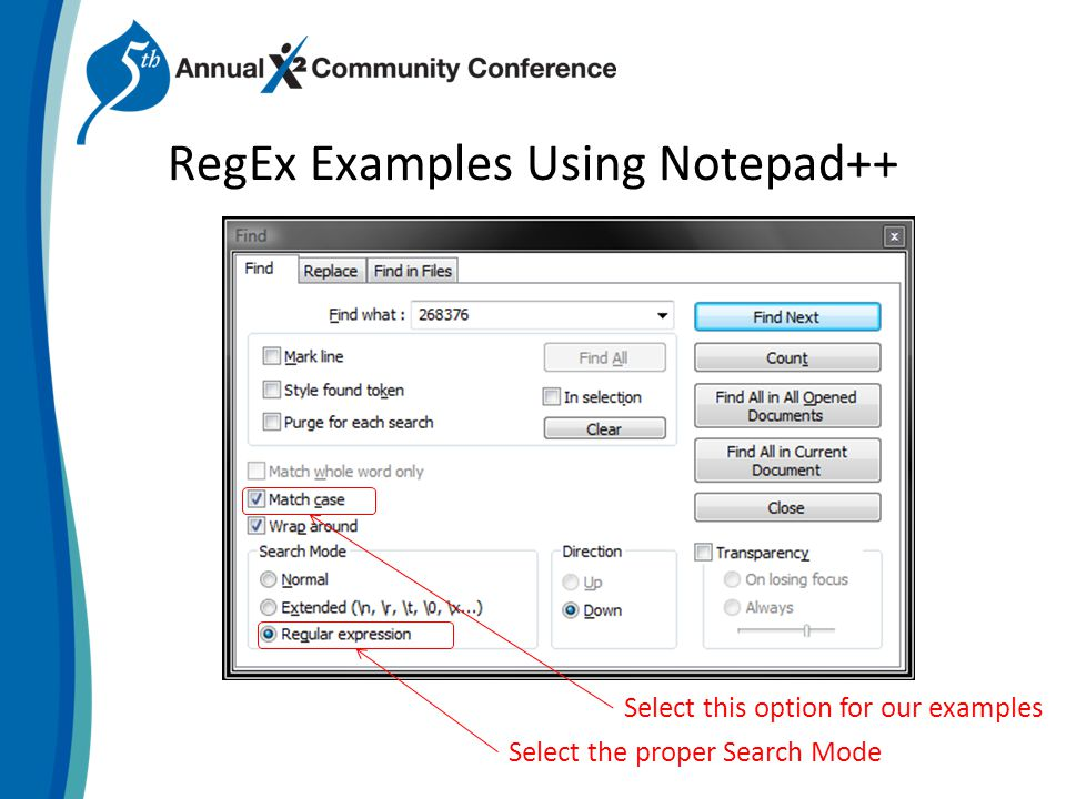 RegEx Examples Using Notepad++ Select the proper Search Mode Select this option for our examples