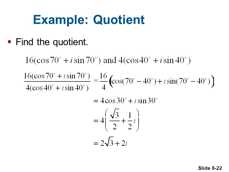 Slide 8-22 Example: Quotient Find the quotient.